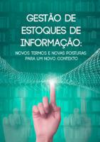Gestão de estoques de informação: novos termos e novas posturas para um novo contexto