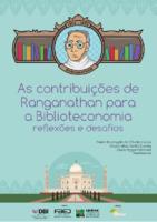 As contribuições de Ranganathan para a Biblioteconomia: reflexões e desafios