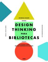 Design Thinking para Bibliotecas: um toolkit para design centrado no usuário