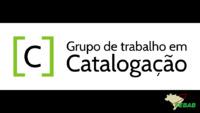 Apresentação da estrutura e equipe do Grupo de Trabalho em Catalogação