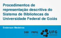 Procedimentos de representação descritiva do Sistema de Bibliotecas da Universidade Federal de Goiás