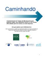 CAMINHANDO - Implementação do Tratado de Marraqueche para pessoas cegas, com deficiência visual ou com outras dificuldades para ter acesso ao texto impresso: um guia prático para bibliotecários